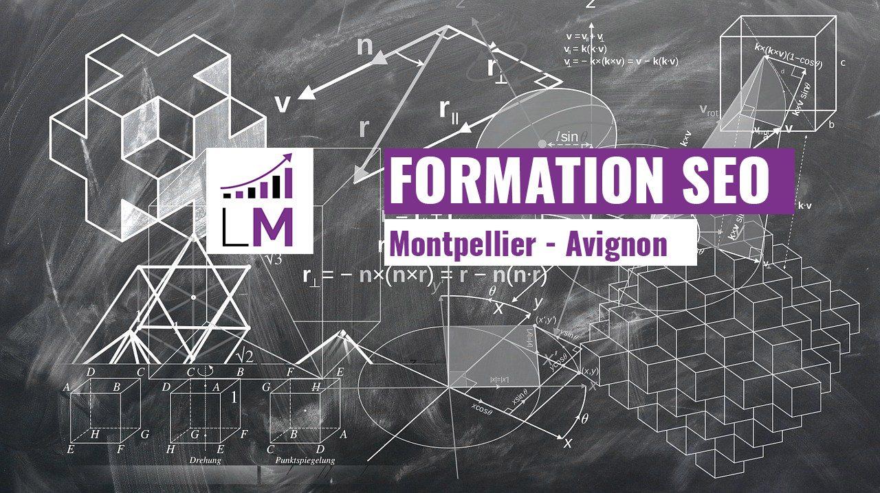 Formation SEO Montpellier et Avignon